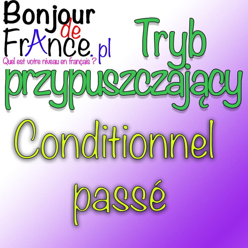 conditionnal passe