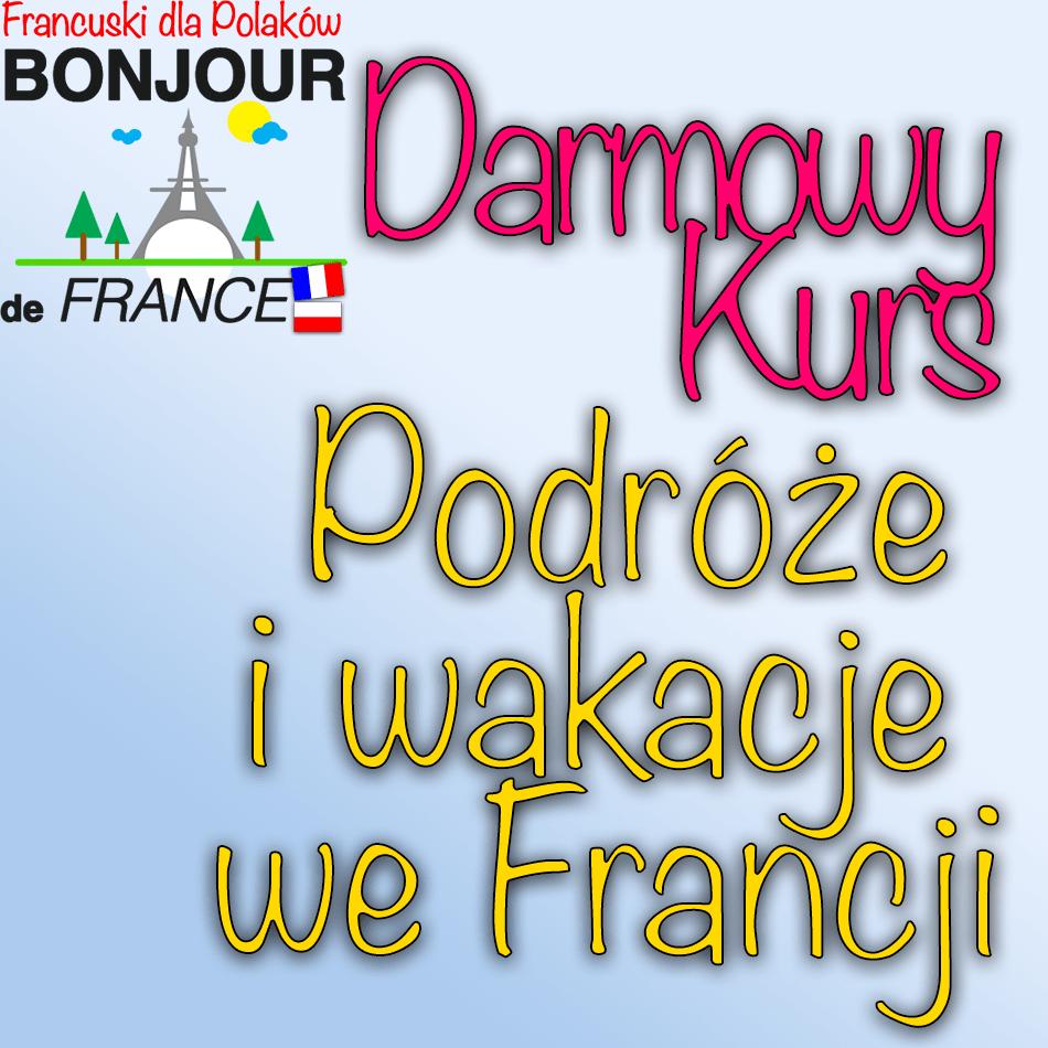 podroze_i_wakacje_we_francji